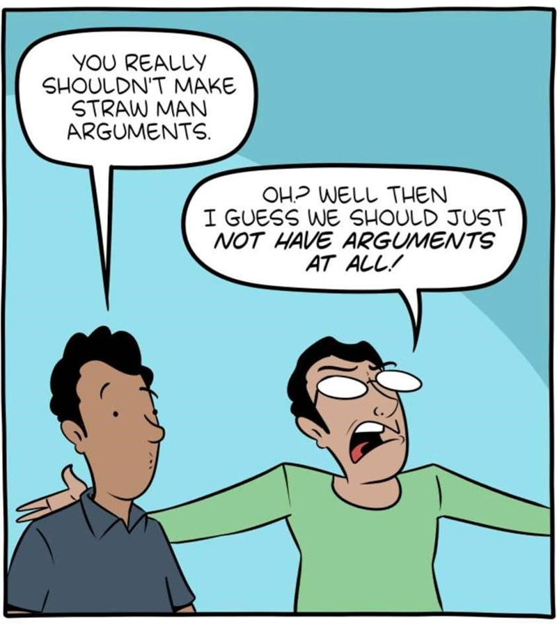 Cartoon - YOU REALLY SHOULDN'T MAKE STRAW MAN ARGUMENTS OHP WELL THEN I GUESS WE SHOULD JUST NOT HAVE ARGUMENTS AT ALL!