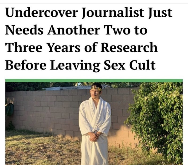 Text - Undercover Journalist Just Needs Another Two to Three Years of Research Before Leaving Sex Cult
