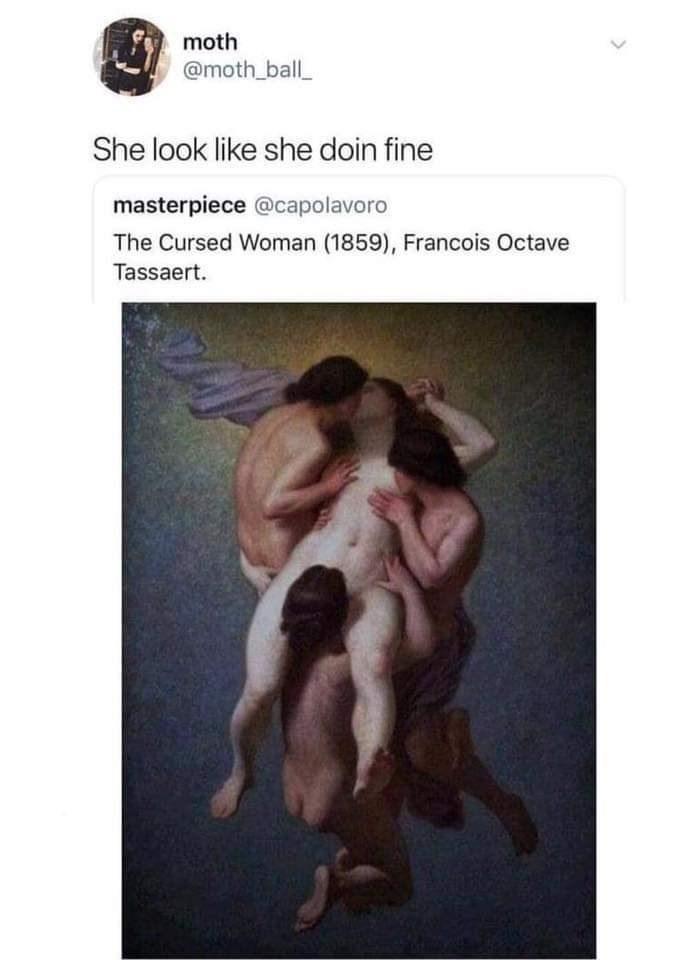 Text - moth @moth_ball She look like she doin fine masterpiece @capolavoro The Cursed Woman (1859), Francois Octave Tassaert. >