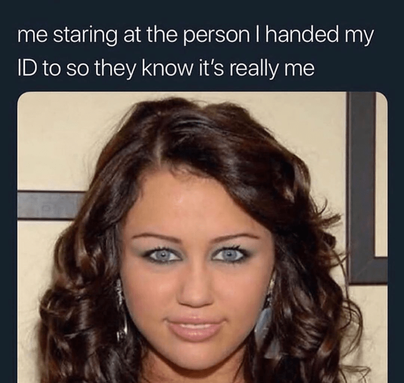 Funny meme about miley cyrus, id, bouncer, club