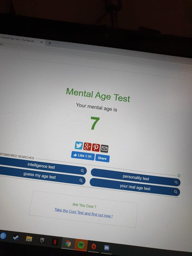 Text - Mental Age Test: The Results + eits Mental Age Tes t Your mental age is 7 Like 5.9K Share SPONSORED SEARCHES intelligence test personality test guess my age test your real age test Are You Cool? Take the Cool! Test and find out now! EPIC