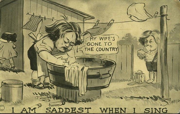 Cartoon - MY WIFE'S GONE TO THE COUNTRY I AM SADDEST WHEN I SING