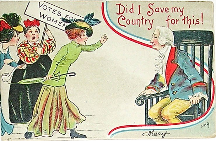 Cartoon - Did I Save my Country for this! VOTES FO WOMEN Mary