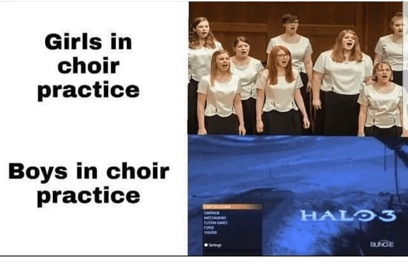 meme - People - Girls in choir practice Boys in choir practice HALO3 MATCHA CUST L HRR BUNGIE Serge