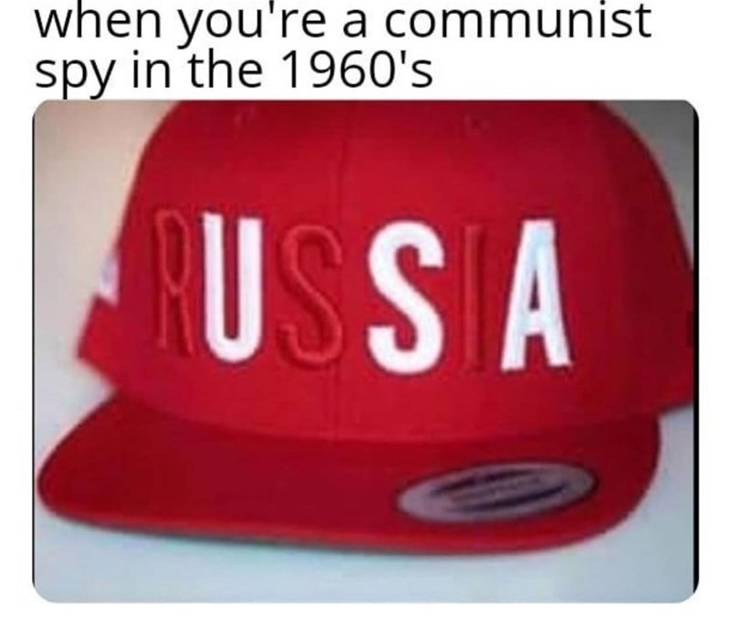 meme - Clothing - when you're a communist spy in the 1960's USSA