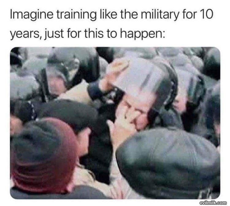 meme - Photo caption - Imagine training like the military for 10 years, just for this to happen: evilmilk.com