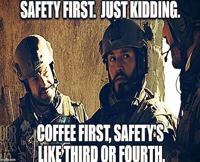 Photo caption - SAFETY FIRST. JUST KIDDING. COFFEE FIRST, SAFETY'S KERS LIKE THIRD OR FOURTH 0OR பரpm