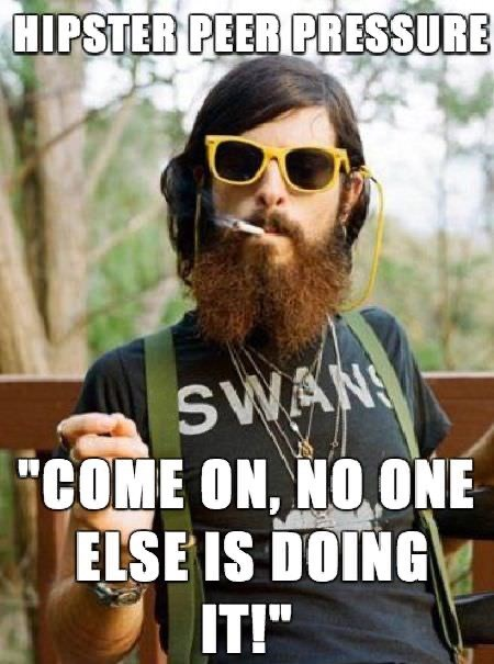 "Facial hair - HIPSTER PEER PRESSURE SWAN ""COME ON, NO ONE ELSE IS DOING IT!"""