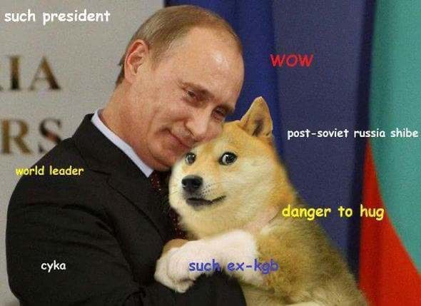 Mammal - such president WOW IA RS post-soviet russia shibe world leader danger to hug such ex-kgb cyka