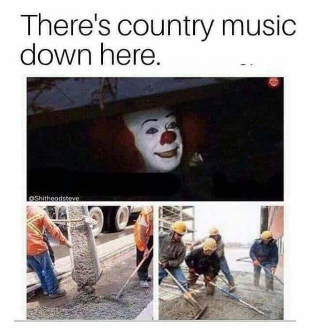 Human - There's country music down here. OShitheadsteve