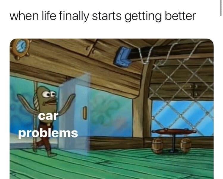 Cartoon - when life finally starts getting better car problems