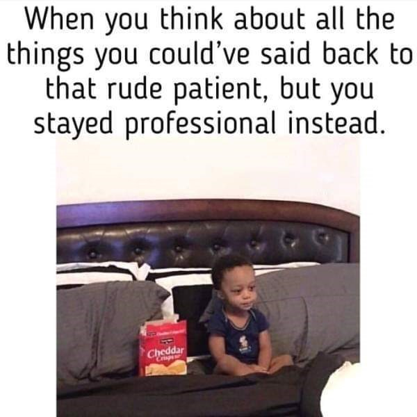 Product - When you think about all the things you could've said back to that rude patient, but you stayed professional instead. Cheddar Crisp