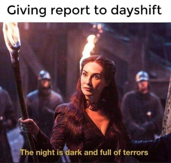 Photo caption - Giving report to dayshift The night is dark and full of terrors