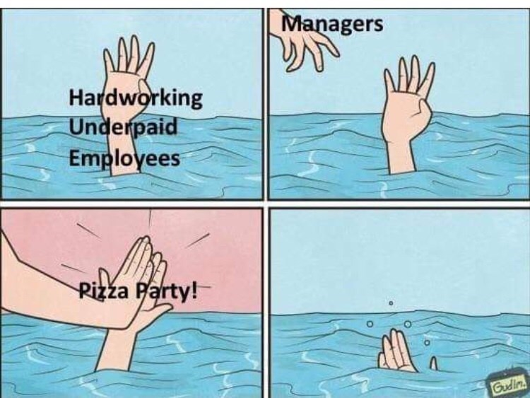 Water - Managers Hardworking Underpaid Employees Pizza Party! Gudin