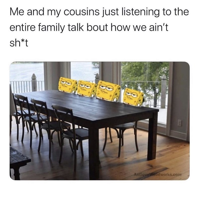 Furniture - Me and my cousins just listening to the entire family talk bout how we ain't sh*t AntiqueWeodworks.com