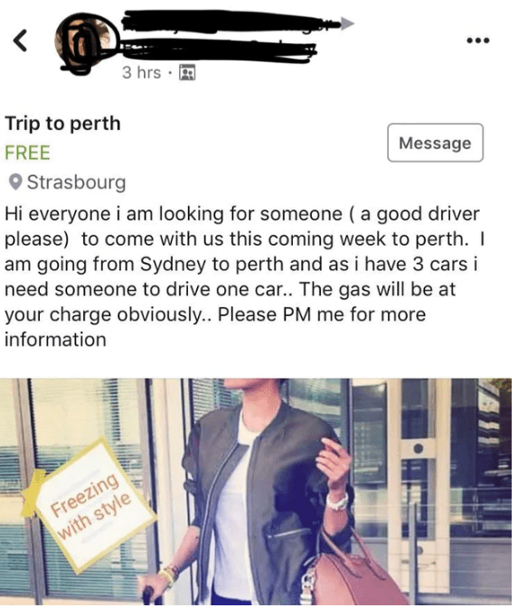 Text - 3 hrs Trip to perth FREE Message Strasbourg Hi everyone i am looking for someone ( a good driver please) to come with us this coming week to perth. I am going from Sydney to perth and as i have 3 cars i need someone to drive one car.. The gas will be at your charge obviously.. Please PM me for more information Freezing with style