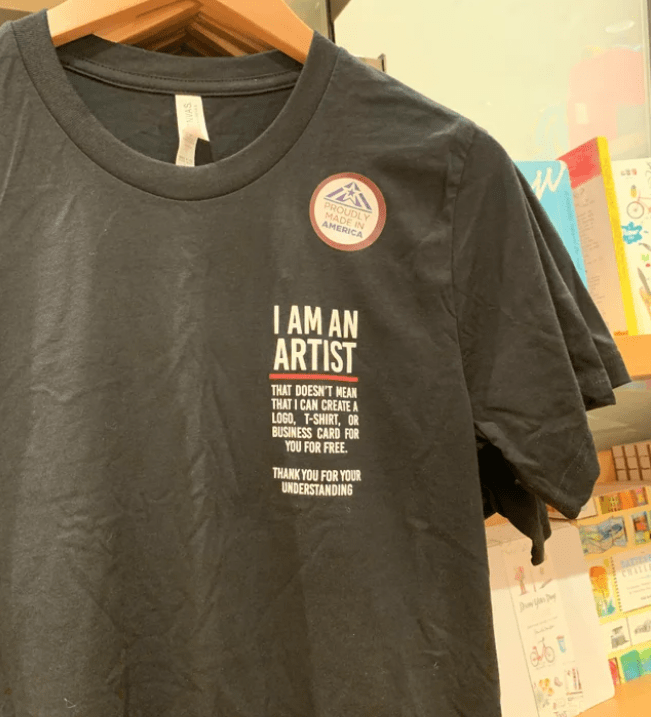 T-shirt - PROUDLY MADE IN AMERICA IAM AN ARTIST THAT DOESN'T MEAN THAT I CAN CREATEA LOGO, T-SHIRT, OR BUSINESS CARD FOR YOU FOR FREE THANK YOU FOR YOUR UNDERSTANDING