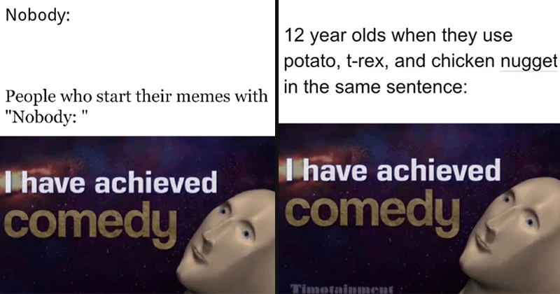 i have achieved comedy memes, dank memes, meme man