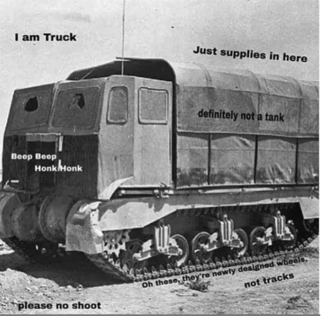 Transport - I am Truck Just supplies in here definitely not a tank Beop Beep Honk Honk Oh these, they're newly designed wheels not tracks please no shoot