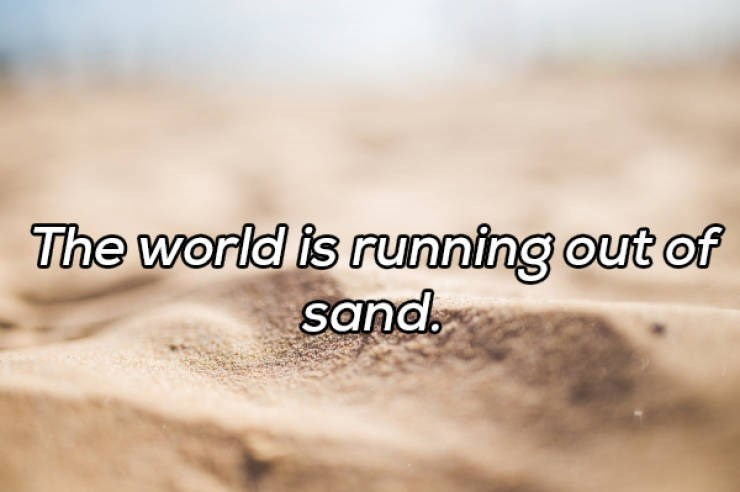 Text - The world is running out of sand