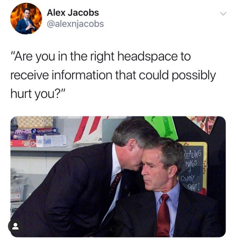 """Text - Alex Jacobs @alexnjacobs """"Are you in the right headspace to receive information that could possibly hurt you?"""" TICSA A348 READNG MAKES CaNRY GKET!"""