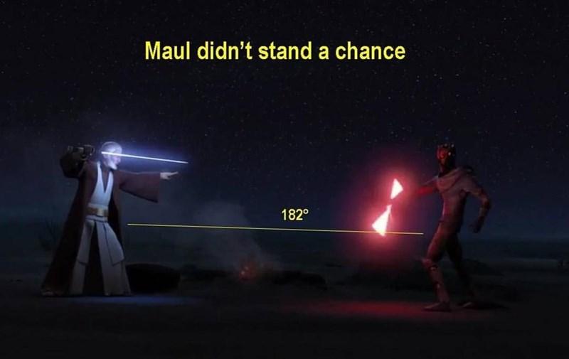 Light - Maul didn't stand a chance 182°