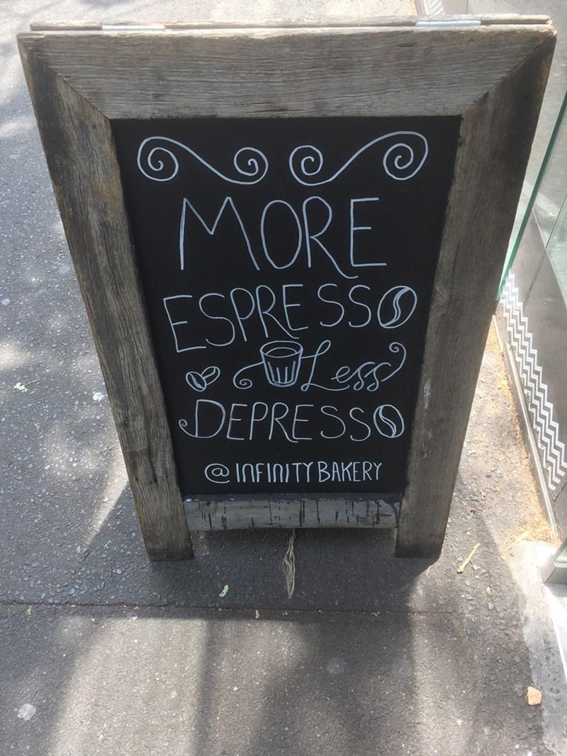 Chalk - MORE ESPRE SSO fess DEPRESSO @INFINITY BAKERY