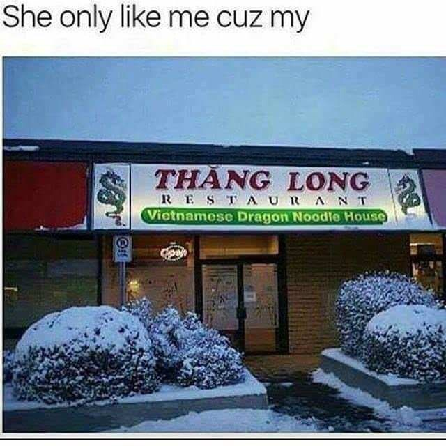 Building - She only like me cuz my THANG LONG RESTA URANT Vietnamese Dragon Noodle House