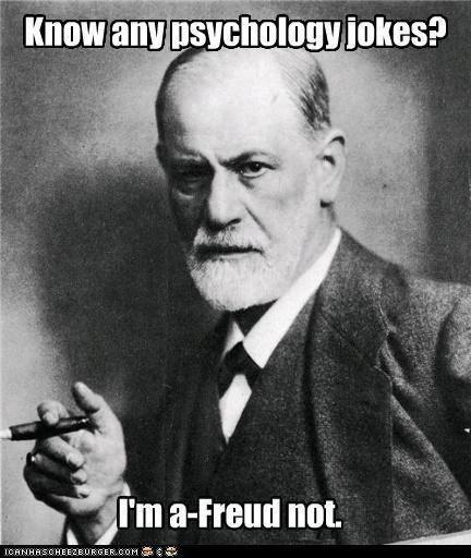 Photo caption - Know any psychologyjokes? I'm a-Freud not CANHASCHEE2EURGER GcoM