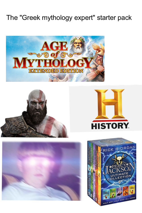 """Text - The """"Greek mythology expert"""" starter pack AGE of MYTHOLOGY EXTENDED EDITION HISTORY RICK RIORDAN PERCY JACKSON ULTIMATE COLLECTION MALE BOY HACE DOp-ALL HERO"""