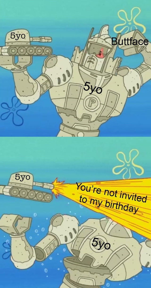 Cartoon - Buttface Буo 5уб P) Буо You're not invited to my birthday буo