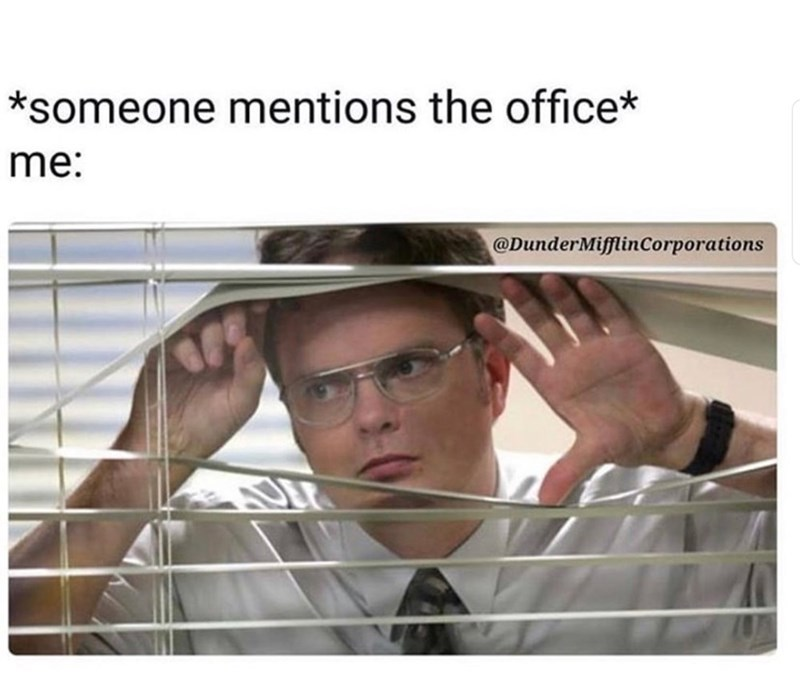 Face - *someone mentions the office* me: @DunderMifflinCorporations