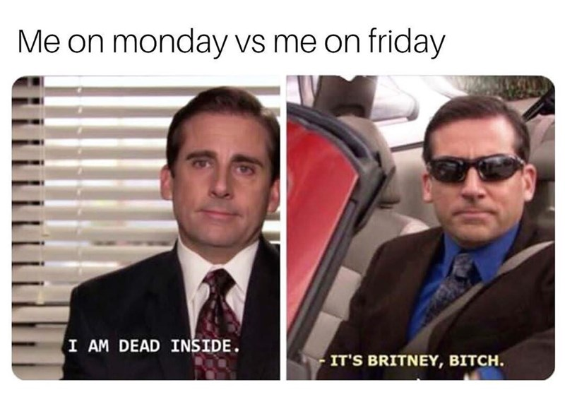 Eyewear - Me on monday vs me on friday I AM DEAD INSIDE. IT'S BRITNEY, BITCH.