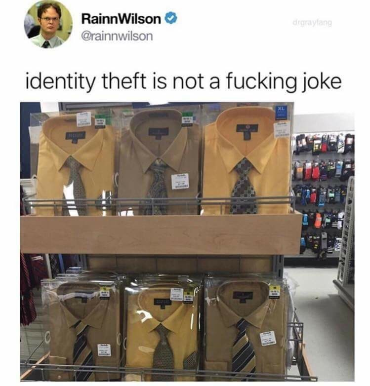 Product - RainnWilson drgrayfang @rainnwilson identity theft is not a fucking joke