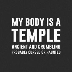 Font - MY BODY IS A TEMPLE ANCIENT AND CRUMBLING PROBABLY CURSED OR HAUNTED