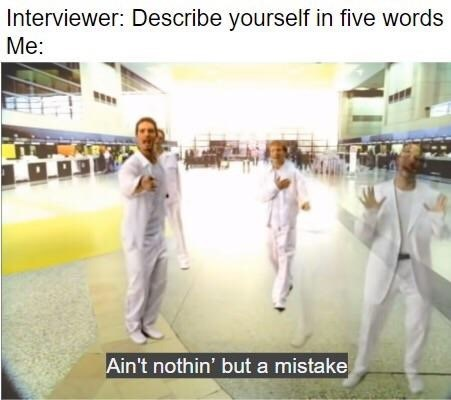Photo caption - Interviewer: Describe yourself in five words Me: Ain't nothin' but a mistake
