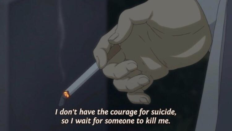 Animation - I don't have the courage for suicide, so I wait for someone to kill me.