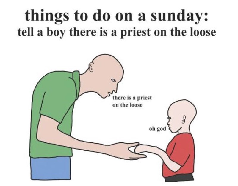 Cartoon - things to do on a sunday: tell a boy there is a priest on the loose there is a priest on the loose oh god