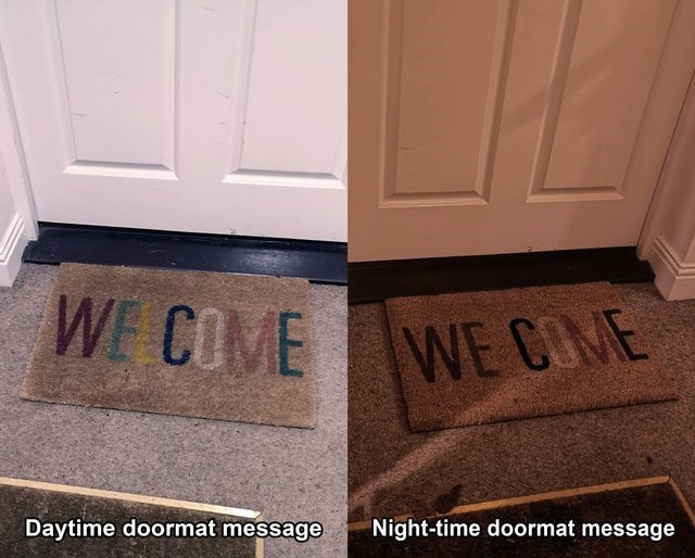 Floor - WE COME WE COME Daytime doormat message Night-time doormat message