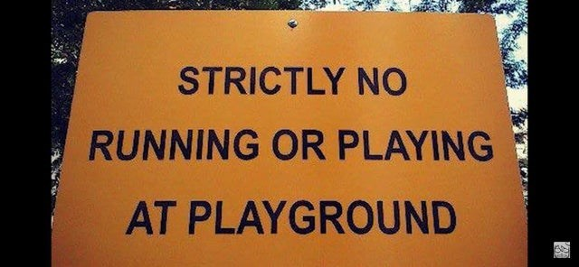 Text - STRICTLY NO RUNNING OR PLAYING AT PLAYGROUND