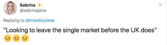 """Text - Sabrina + @sabrinajaine Replying to @imteddybless """"Looking to leave the single market before the UK does"""""""