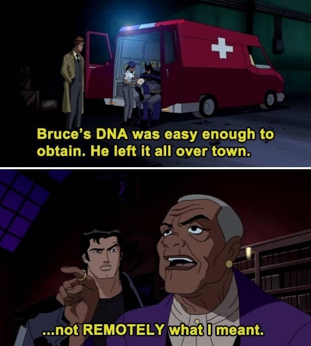 Cartoon - Bruce's DNA was easy enough to obtain. He left it all over town. ...not REMOTELY what I meant.