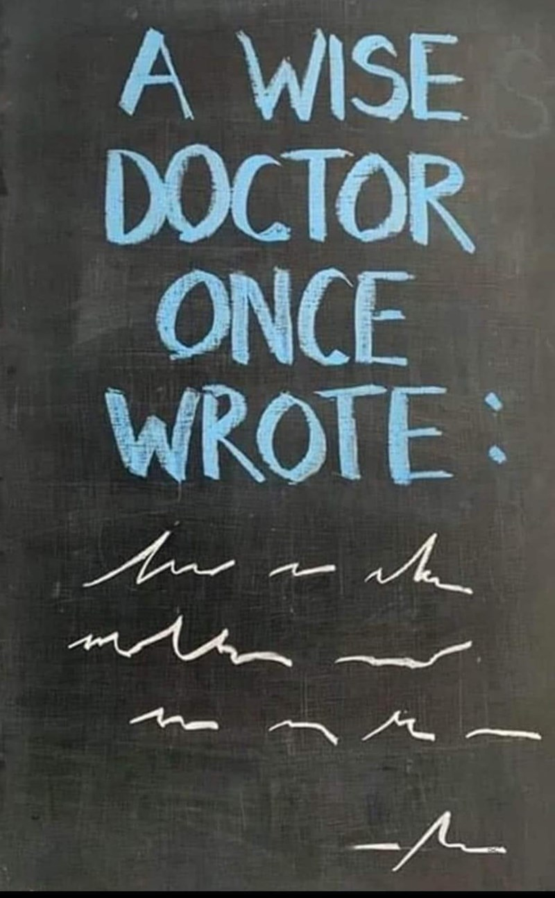 Text - A WISE DOCTOR ONCE WROTE: