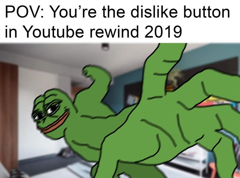 Green - POV: You're the dislike button in Youtube rewind 2019