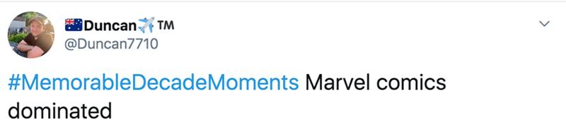 Text - Duncan TM @Duncan7710 #MemorableDecadeMoments Marvel comics dominated