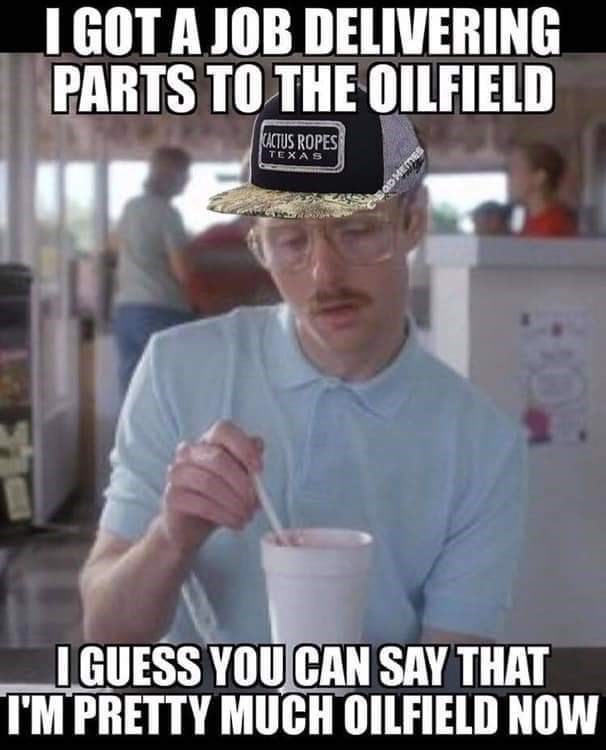 Very Specific Oilfield Worker Memes For People In The Struggle