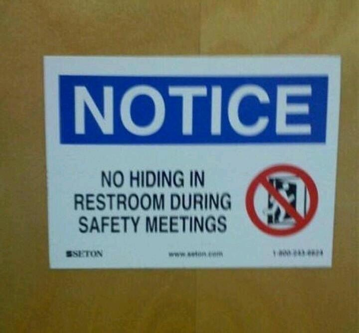 Text - NOTICE NO HIDING IN RESTROOM DURING SAFETY MEETINGS SETON www.seton.em