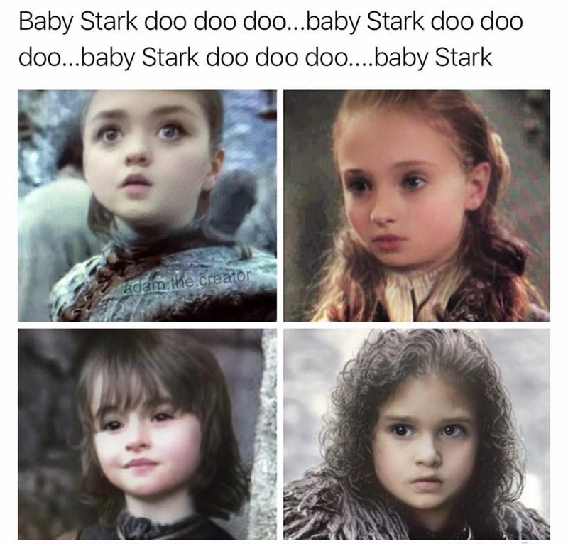 Face - Baby Stark doo doo doo...baby Stark doo doo doo...baby Stark doo doo doo...baby Stark adam ihe.creator