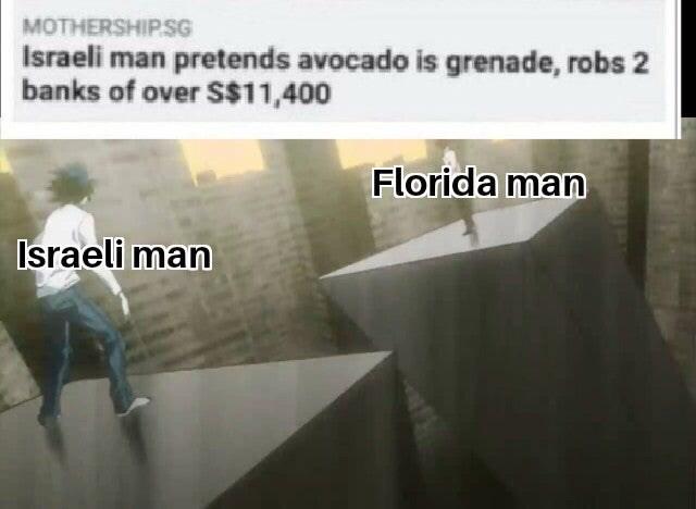 Text - MOTHERSHIPSG Israeli man pretends avocado is grenade, robs 2 banks of over S$11,400 Florida man Israeli man