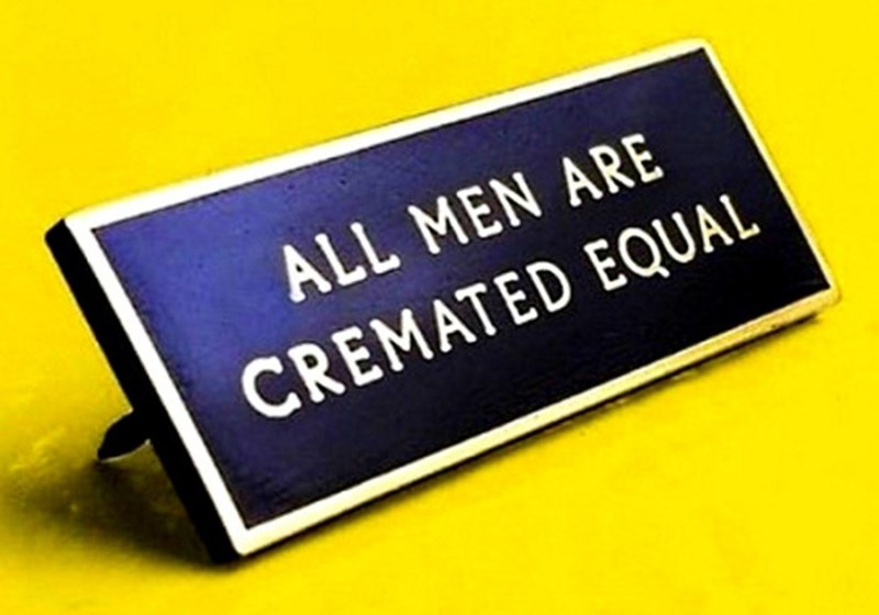 Text - ALL MEN ARE CREMATED EQUAL
